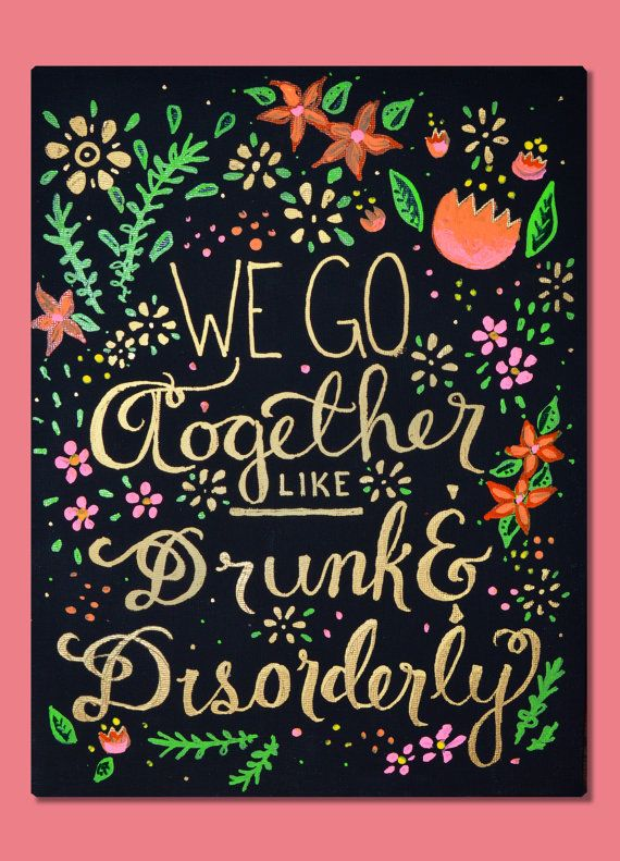 This piece is a great gift for sorority sisters, best friends, and even significant others! Trendy colorful flowers and leaves surround a cheeky expression reading We Go Together like Drunk & Disorderly written in gold metallic paint. This canvas would be a great gift for your big or little during reveal week! 100% handmade and unique