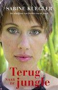 Sabine Kuegler / Terug naar de jungle  Persoonlijk verhaal van een Duitse vrouw die terugkeert naar het gebied waar ze als klein meisje en later als puber jarenlang leefde temidden van de Fayu-stam op Nieuw-Guinea.