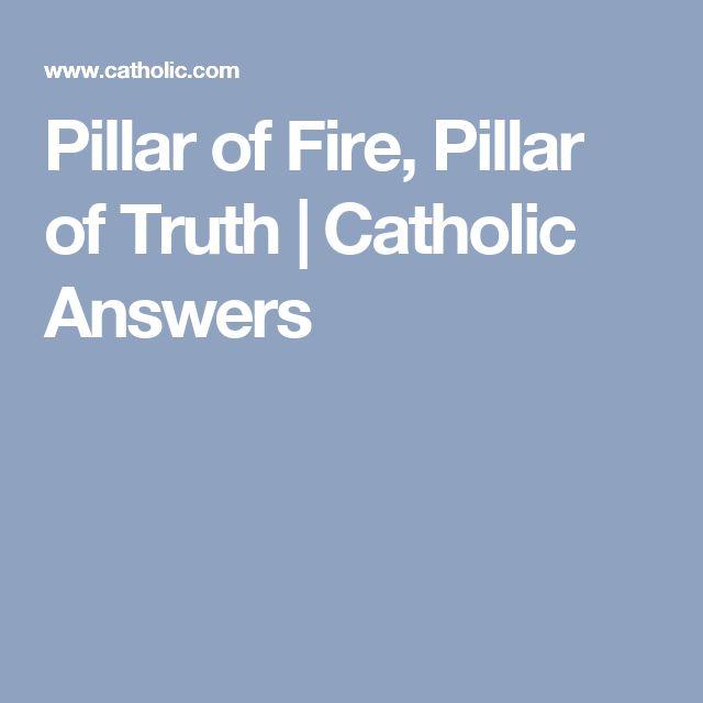 Pillar of Fire, Pillar of Truth | Catholic Answers