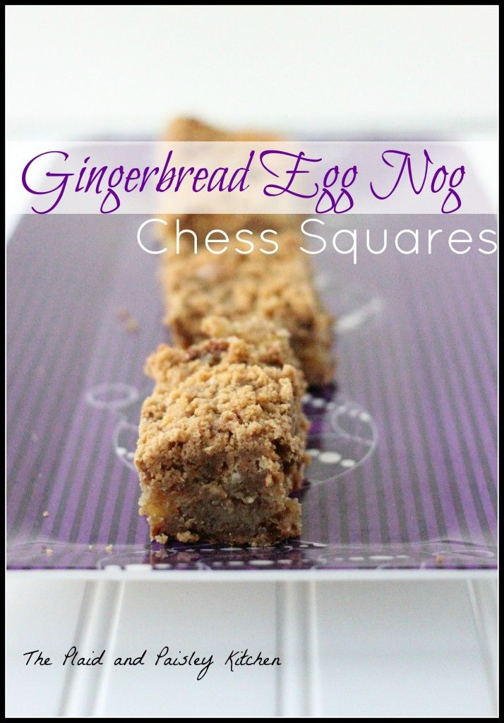 Gingerbread Egg Nog Chess Squares from The Plaid and Paisley Kitchen