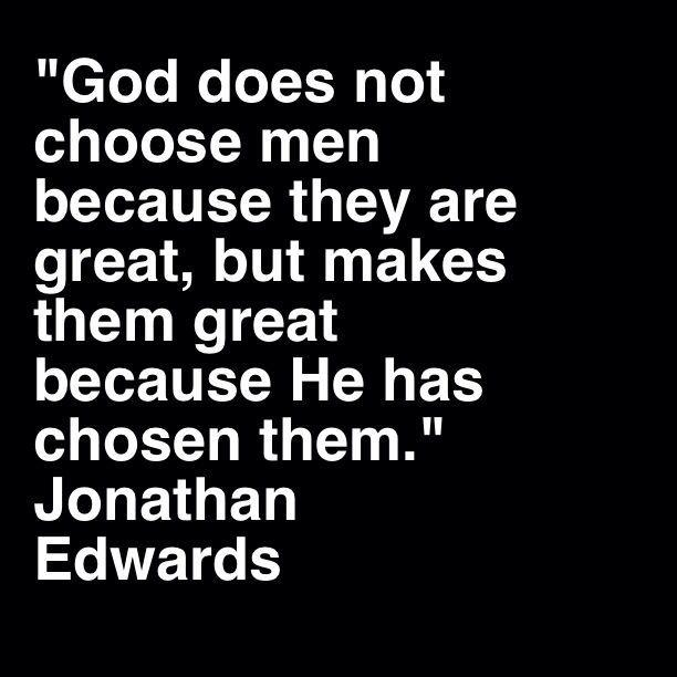 Jonathan Edwards Quotes | Jonathan Edwards on election | Life | Pinterest