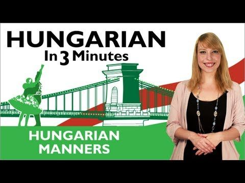▶ Learn Hungarian - Hungarian In Three Minutes - Hungarian Manners - YouTube