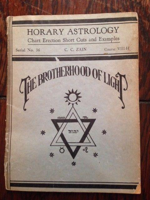Horary Astrology: The Brotherhood of Light: Course VIII : Zain, C. C. 1965
