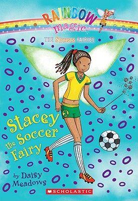 Sports Fairies #2: Stacey the Soccer Fairy: A Rainbow Magic Book | by Daisy Meadows