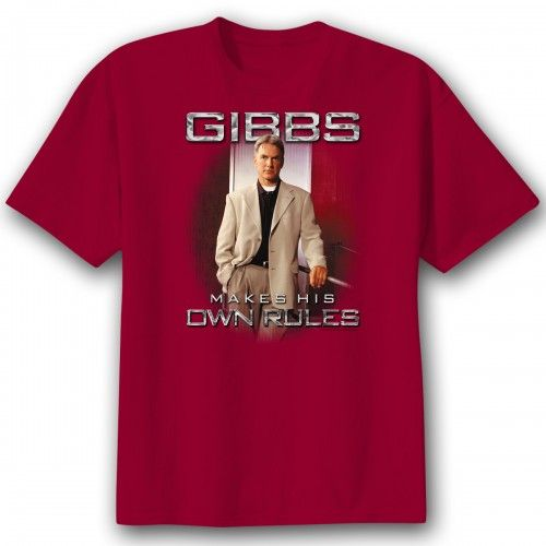 Ncis 39 Gibbs Makes His Own Rules 39 T Shirt T Shirts Ncis