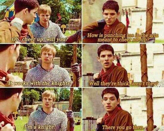 I love how mouthy Merlin is to Arthur. Or, to everyone in general. :) Even though Arthur is the prince and could have merlin punished for his witty quips, Arthur just takes it because he knows that merlin is really his closest friend.