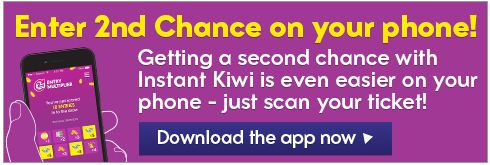 Getting a second chance is even easier on your phone. Download the Lotto NZ App and scan your non-winning Instant Kiwi ticket. (double)