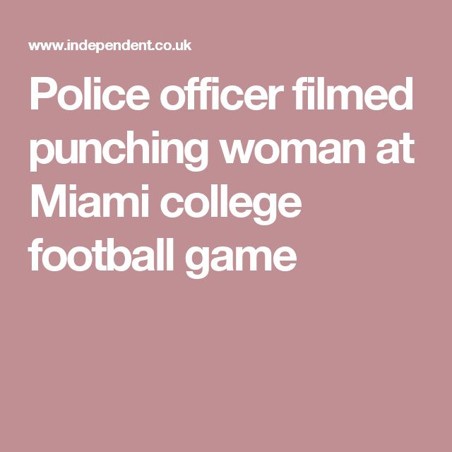 Police Officer Filmed Punching Woman At Miami College Football Game Part 66