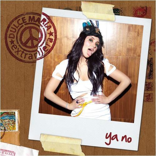 Dulce María: Ya no - (CD Single) 2010.