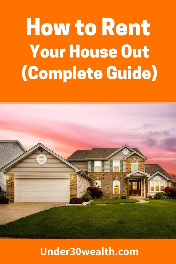 How To Rent Your House Ultimate Guide Under 30 Wealth Rental Property Management Real Estate Rentals Renting Out Your House