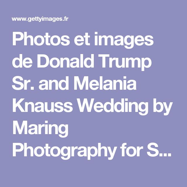 Photos et images de Donald Trump Sr. and Melania Knauss Wedding by Maring Photography for Self  | Getty Images