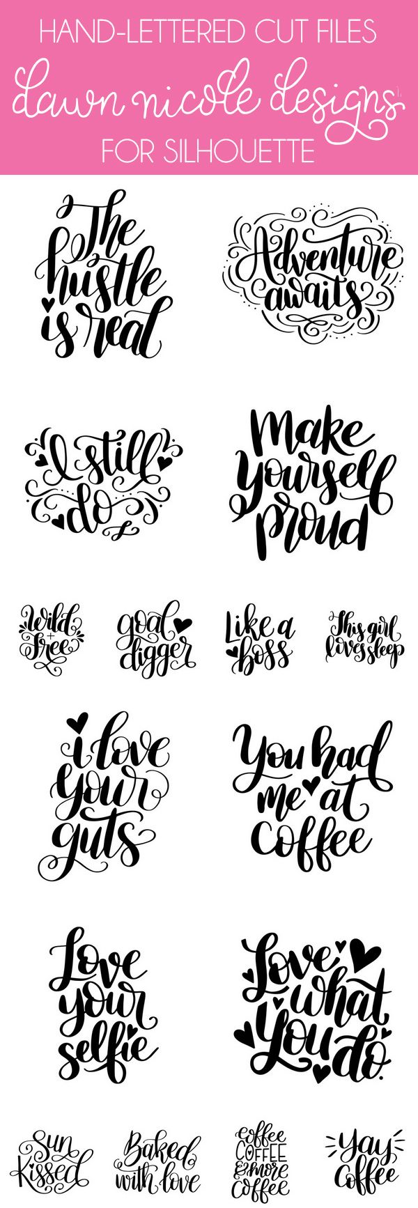 50+ Hand-Lettered Silhouette Cut Files by Dawn Nicole Designs