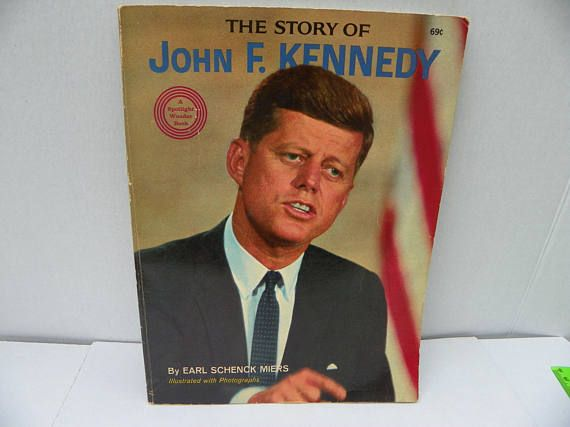 The Story of John F Kennedy  A Spotlight Wonder Book  1964