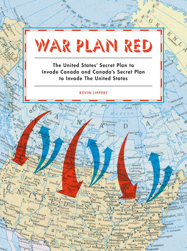 Kevin Lippert's terrifically fun new book about the history of border tensions between the two nations, War Plan Red, available from Princeton Press.