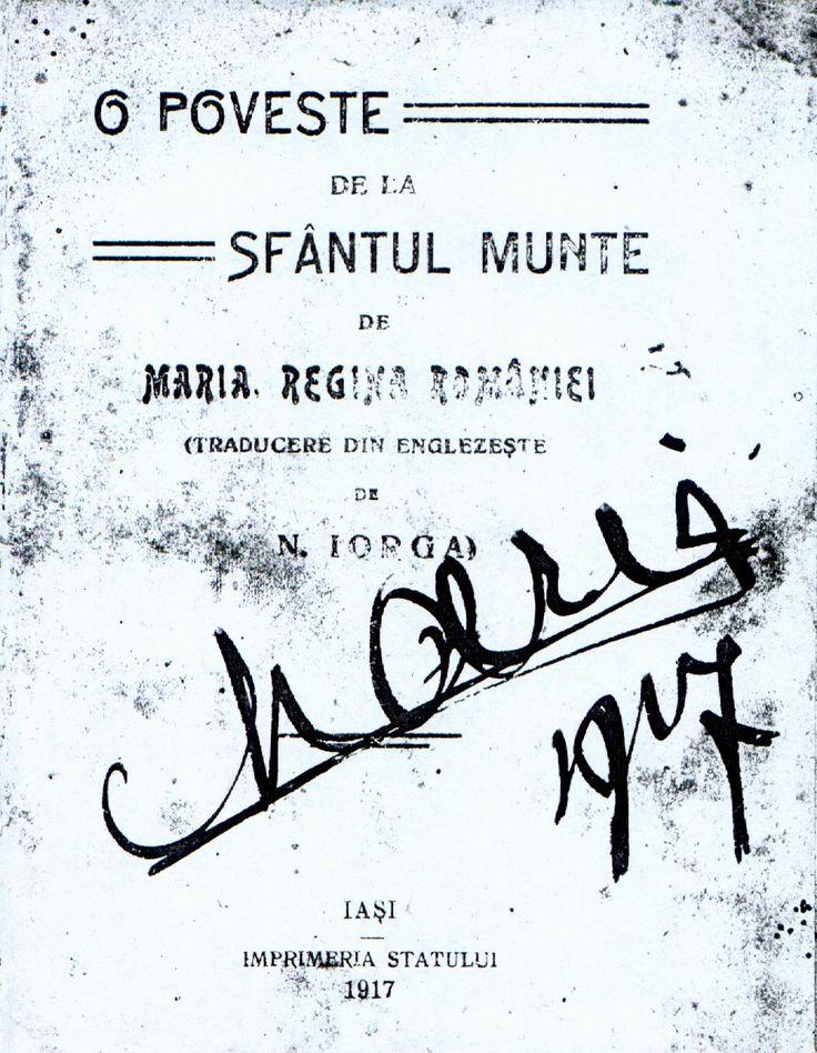 """(Autograful Reginei Maria, 1917, la prima ediție a """"povestea muntelui sfânt"""" de către regina însăși)"""