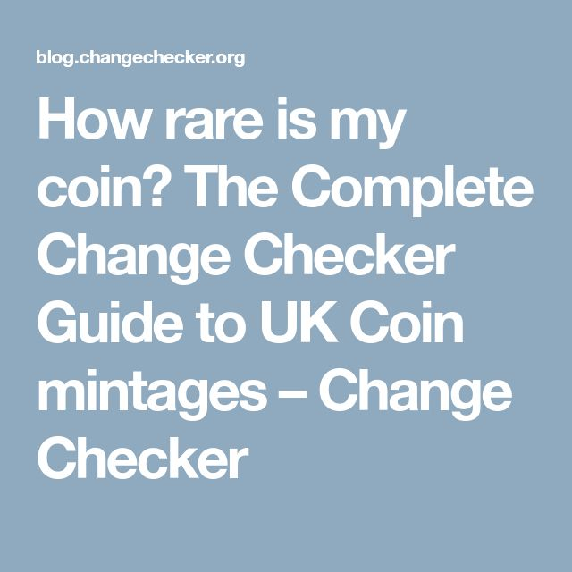 How rare is my coin? The Complete Change Checker Guide to UK Coin mintages – Change Checker