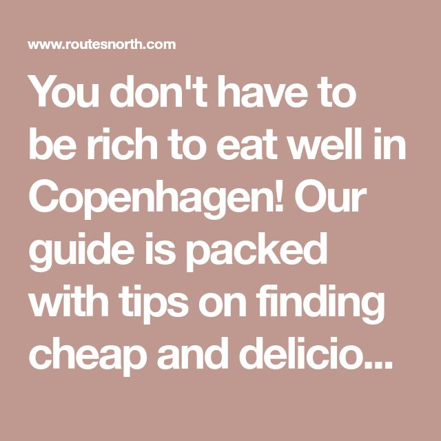 You don't have to be rich to eat well in Copenhagen! Our guide is packed with tips on finding cheap and delicious food right across the city.