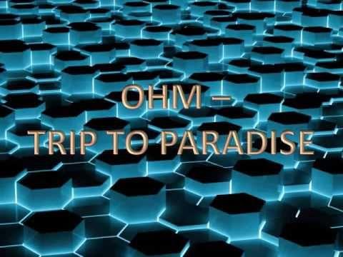 Ohm - Trip To Paradise