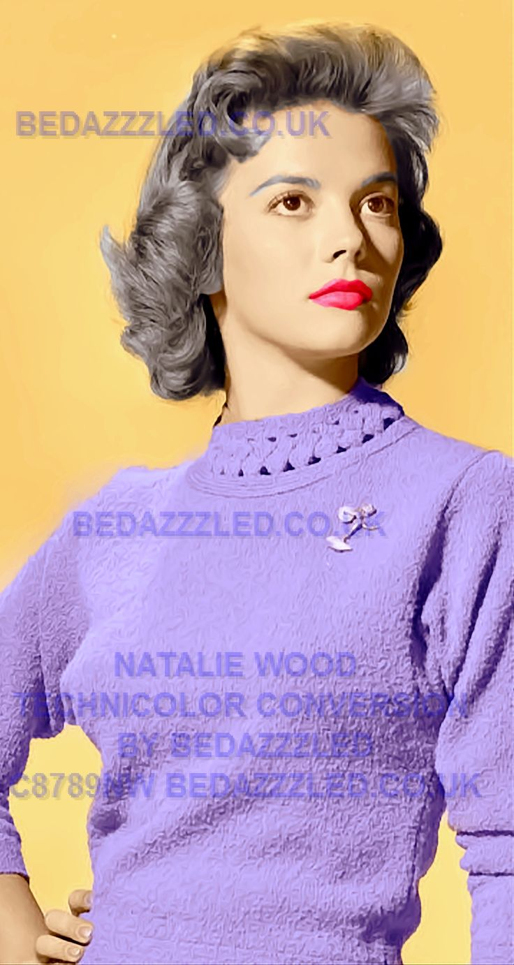 NATALIE WOOD TECHNICOLOR CONVERSION BY BEDAZZZLED FROM B/W