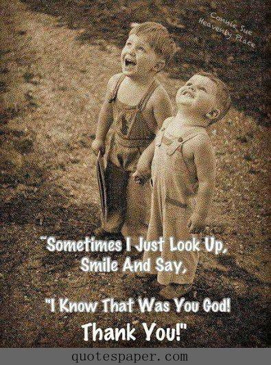 Sometimes I just look up, I know that was you God! Thank you. #quotes #quote