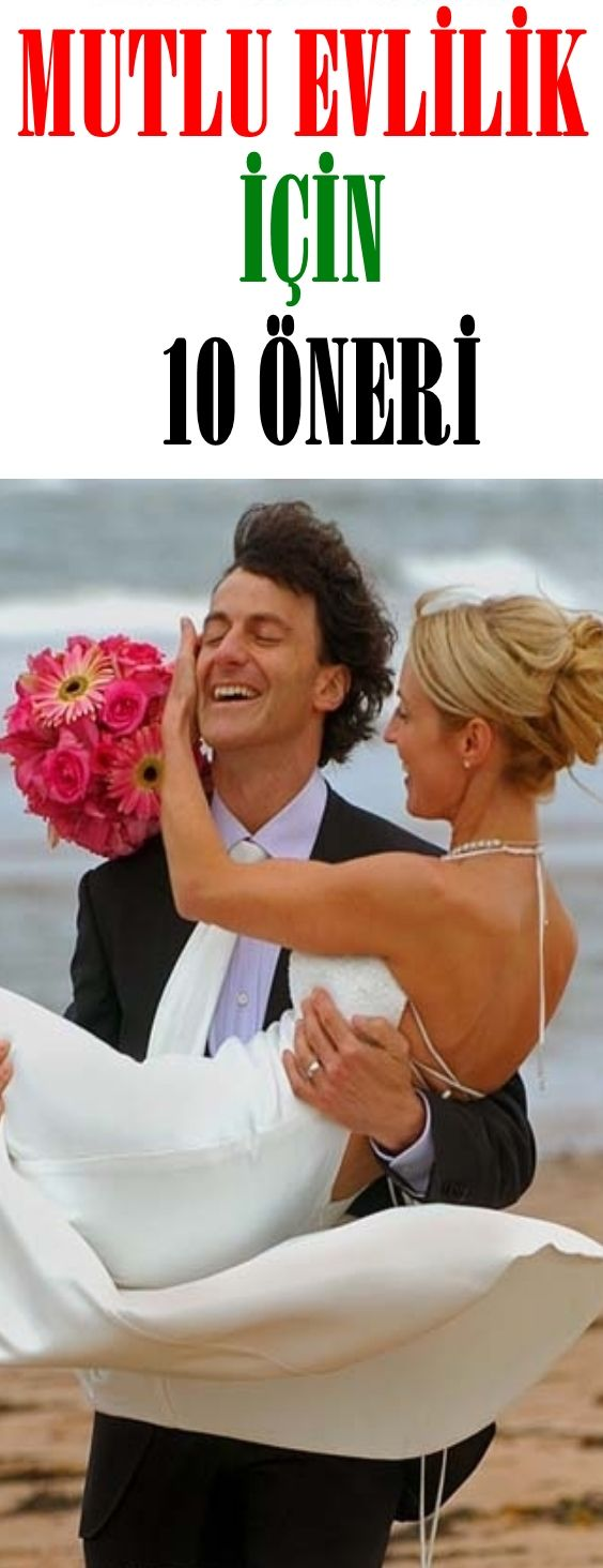 Mutlu Evlilik İçin 10 Öneri