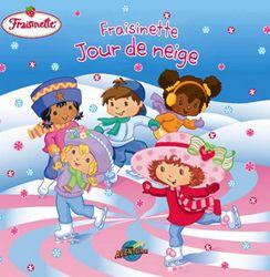 CPRPS 31997000900936 Célèbre un jour de neige avec Fraisinette et ses amis!