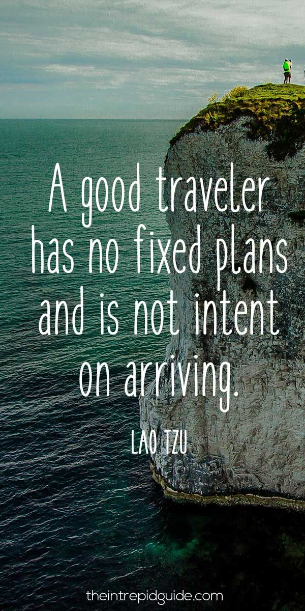 travelquote-a-good-traveler-has-no-fixed-plans-and-is-not-intent-on-arriving