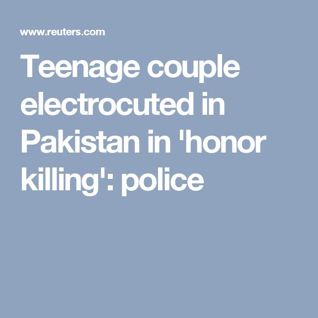 best honor killing images true crime father and teenage couple electrocuted in in honor killing police