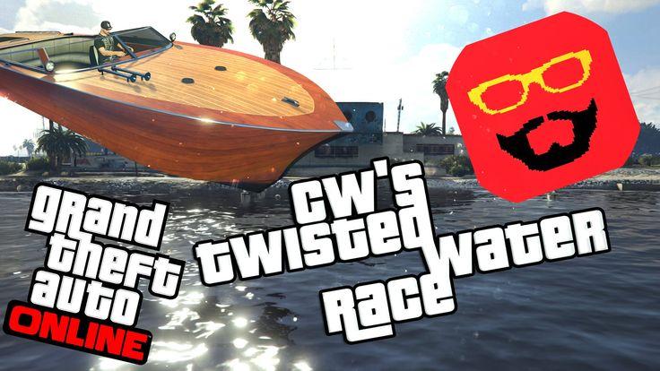 GTA 5 Online: CW's Twisted Boat Race!