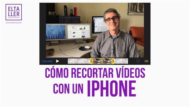Cómo recortar vídeos con iPhone