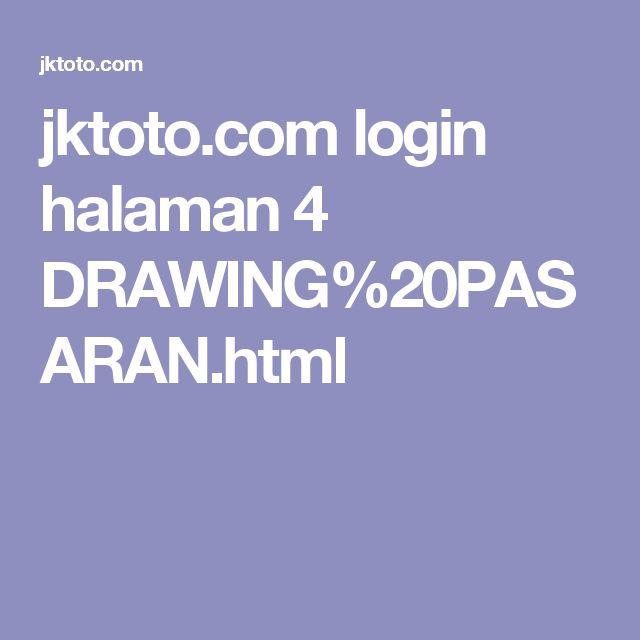 jktoto.com login halaman 4 DRAWING%20PASARAN.html