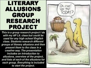 This is a group research project I do with my AP Lit. class but could be used for any high school English class. Students research different groups of literary allusions and then present them to the class in a creative way. The presentation includes an introduction to allusions, overview of the project, and lists of each of the allusions for