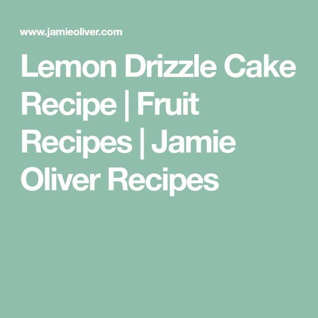 Lemon Drizzle Cake Recipe | Fruit Recipes | Jamie Oliver Recipes