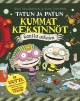 Kansi: Aino Havukainen ja Sami Toivonen: Tatun ja Patun kummat keksinnöt kautta aikojen