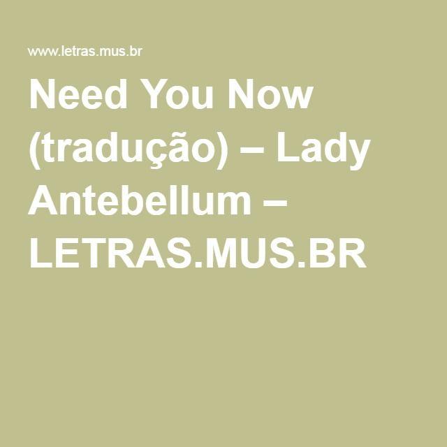 Need You Now (tradução) – Lady Antebellum – LETRAS.MUS.BR