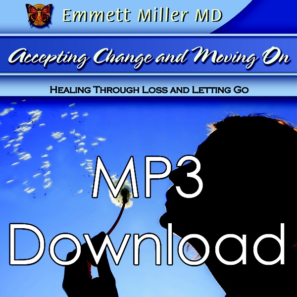 ACCEPTING CHANGE AND MOVING ON: LOSS AND LETTING GO ( MP3 )