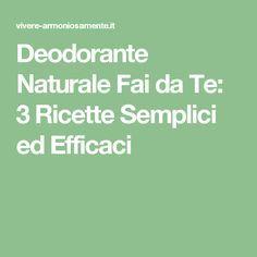 Deodorante Naturale Fai da Te: 3 Ricette Semplici ed Efficaci