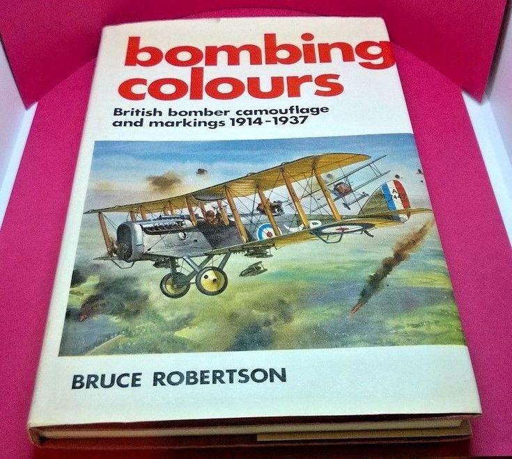 Bombing Colours:British Bomber Camouflage & Markings 1914-1937 Bruce Robertson