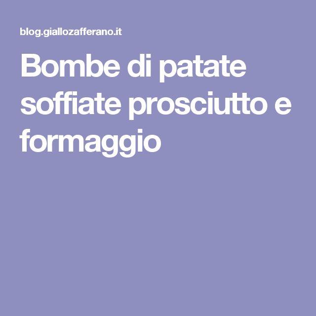 Bombe di patate soffiate prosciutto e formaggio