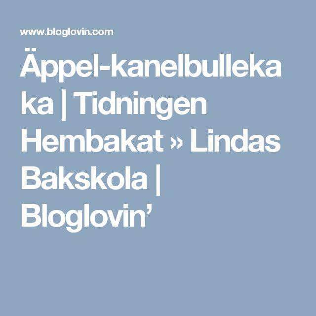 Äppel-kanelbullekaka   Tidningen Hembakat » Lindas Bakskola   Bloglovin'