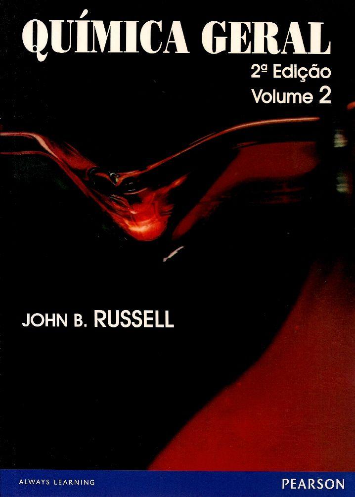 RUSSEL, John Blair. Química geral: volume 2. [General chemistry, 2nd ed. (inglês)]. Tradução e revisão de Márcia Guekeziam. 2 ed. reimpr. São Paulo: Pearson Makron Books, 2013. v. 2. xxxviii, [623-1268]. Inclui índice; il. tab. quad.; 24x17x4cm. ISBN 9788534601511.  Palavras-chave: QUIMICA/Conceitos essenciais; QUIMICA GERAL.  CDU 541 / R959q / v. 2 / 2 ed. reimpr. / 2013
