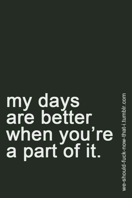 So true when ever I am next to you. ❤️