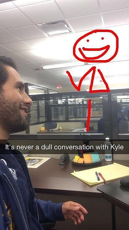 Kyle's the homie.