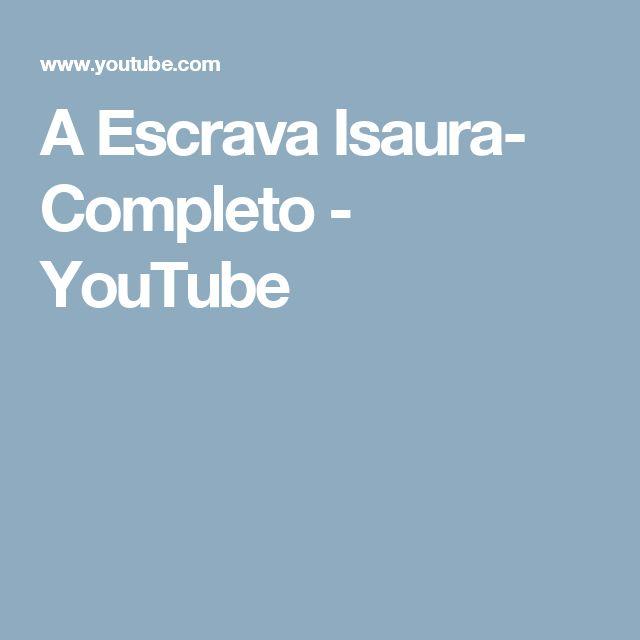 A Escrava Isaura- Completo - YouTube
