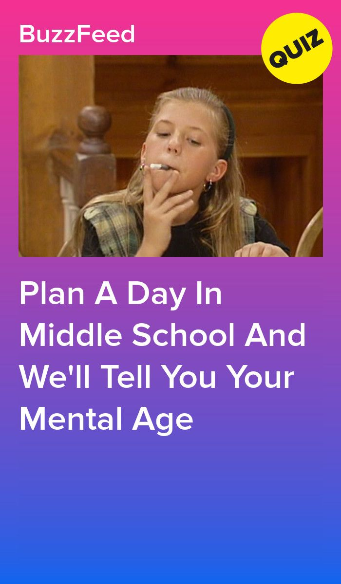 Plan A Day In Middle School And We'll Tell You Your Mental