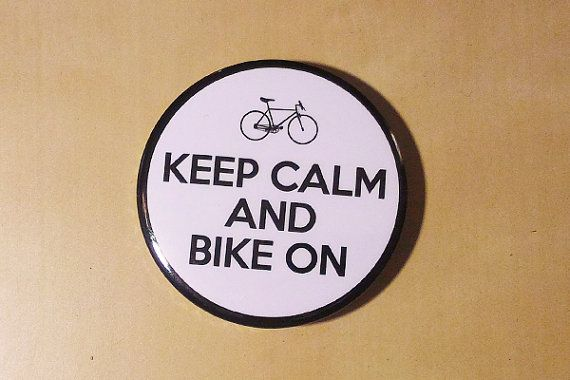 Keep Calm and Bike On  Bike lovers inspired button. by SaavyInc