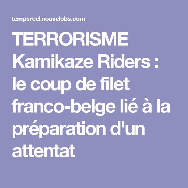 TERRORISME Kamikaze Riders : le coup de filet franco-belge lié à la préparation d'un attentat