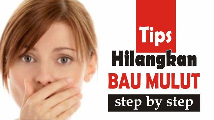Langkah Mudah Menghilangkan Bau Mulut - Tips Sehat