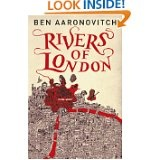 Rivers of London:  Ben Aaronovitch