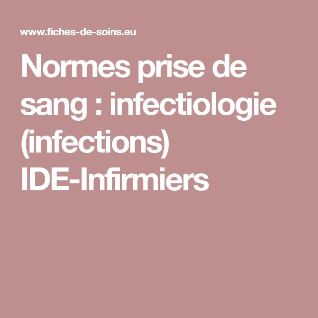 Normes prise de sang : infectiologie (infections) IDE-Infirmiers
